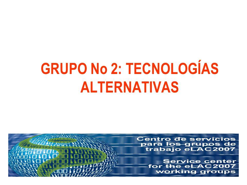 eLAC2007 - Grupo de Trabajo No 2 1.Nuevas Tecnologías Solicitar a las administraciones información sobre: estrategias y políticas nacionales, así como recomendaciones y propuestas que puedan ser implementadas por los países de la región.