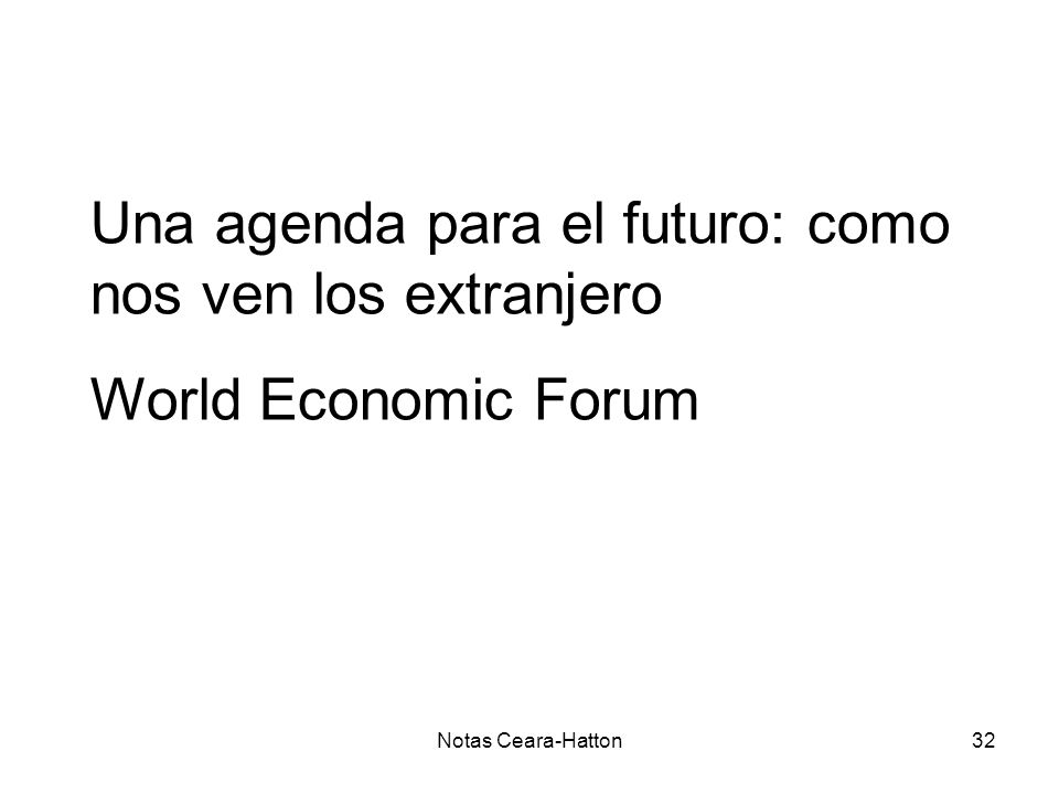 Notas Ceara-Hatton32 Una agenda para el futuro: como nos ven los extranjero World Economic Forum