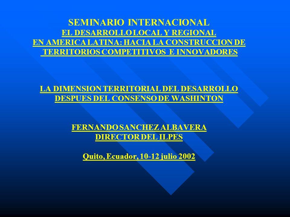 SEMINARIO INTERNACIONAL EL DESARROLLO LOCAL Y REGIONAL EN AMERICA LATINA: HACIA LA CONSTRUCCION DE TERRITORIOS COMPETITIVOS E INNOVADORES LA DIMENSION