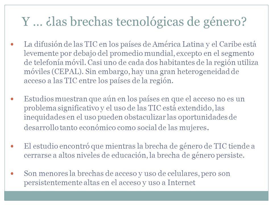 Y … ¿las brechas tecnológicas de género? La difusión de las TIC en los países de América Latina y el Caribe está levemente por debajo del promedio mun