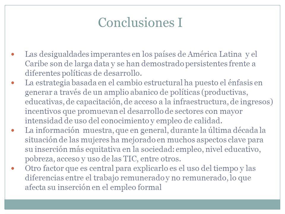 Conclusiones I Las desigualdades imperantes en los países de América Latina y el Caribe son de larga data y se han demostrado persistentes frente a di