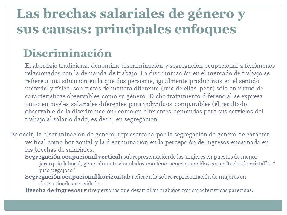 Discriminación El abordaje tradicional denomina discriminación y segregación ocupacional a fenómenos relacionados con la demanda de trabajo. La discri
