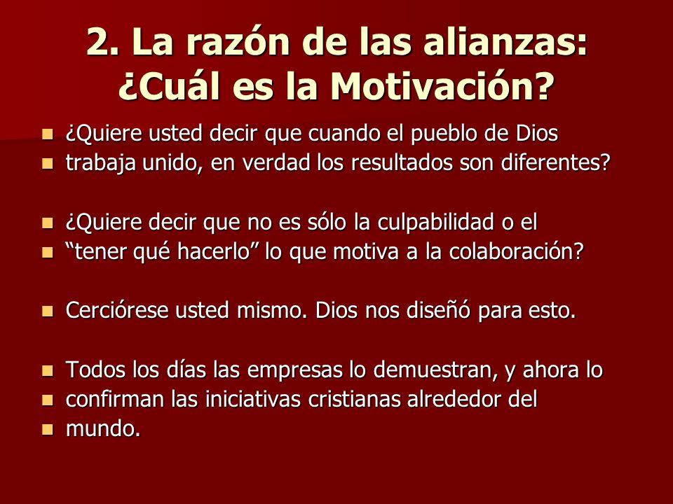 2. La razón de las alianzas: ¿Cuál es la Motivación? ¿Quiere usted decir que cuando el pueblo de Dios ¿Quiere usted decir que cuando el pueblo de Dios