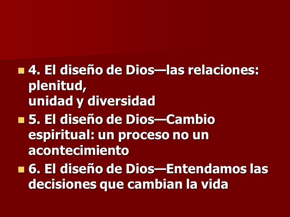 4. El diseño de Dioslas relaciones: plenitud, unidad y diversidad 4. El diseño de Dioslas relaciones: plenitud, unidad y diversidad 5. El diseño de Di