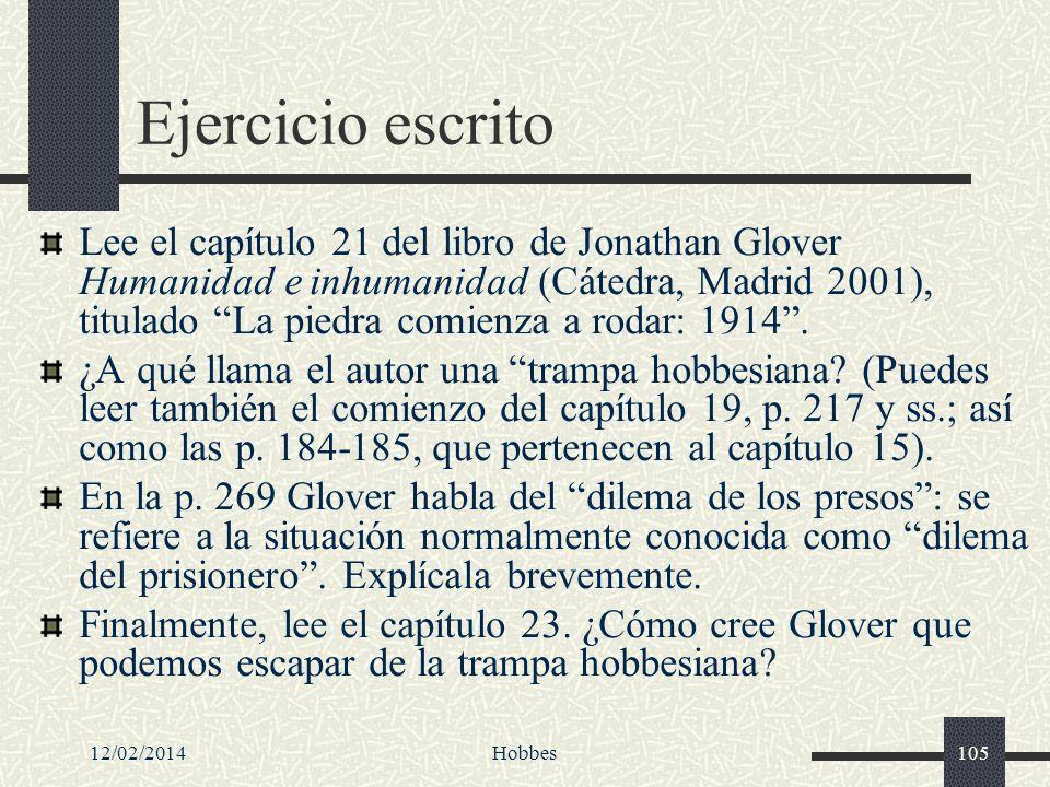 12/02/2014Hobbes105 Ejercicio escrito Lee el capítulo 21 del libro de Jonathan Glover Humanidad e inhumanidad (Cátedra, Madrid 2001), titulado La pied
