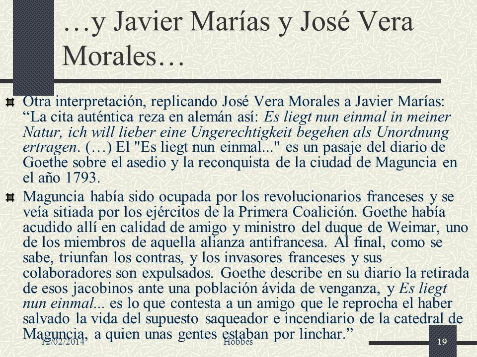 12/02/2014Hobbes19 …y Javier Marías y José Vera Morales… Otra interpretación, replicando José Vera Morales a Javier Marías: La cita auténtica reza en