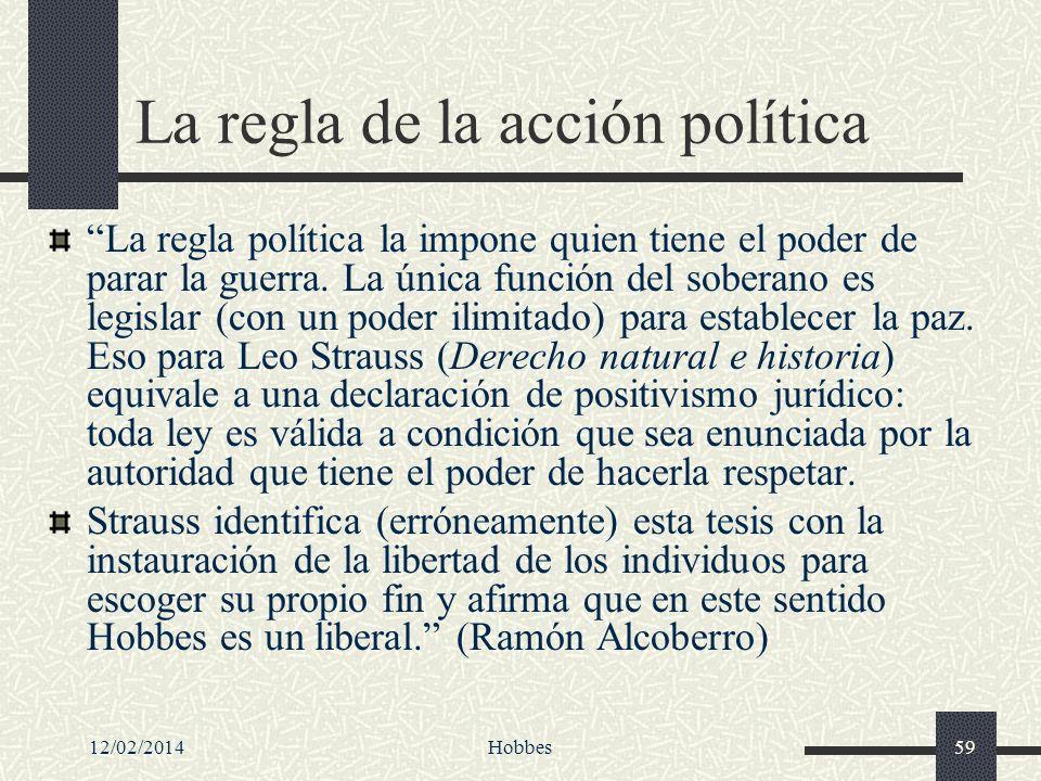 12/02/2014Hobbes59 La regla de la acción política La regla política la impone quien tiene el poder de parar la guerra. La única función del soberano e