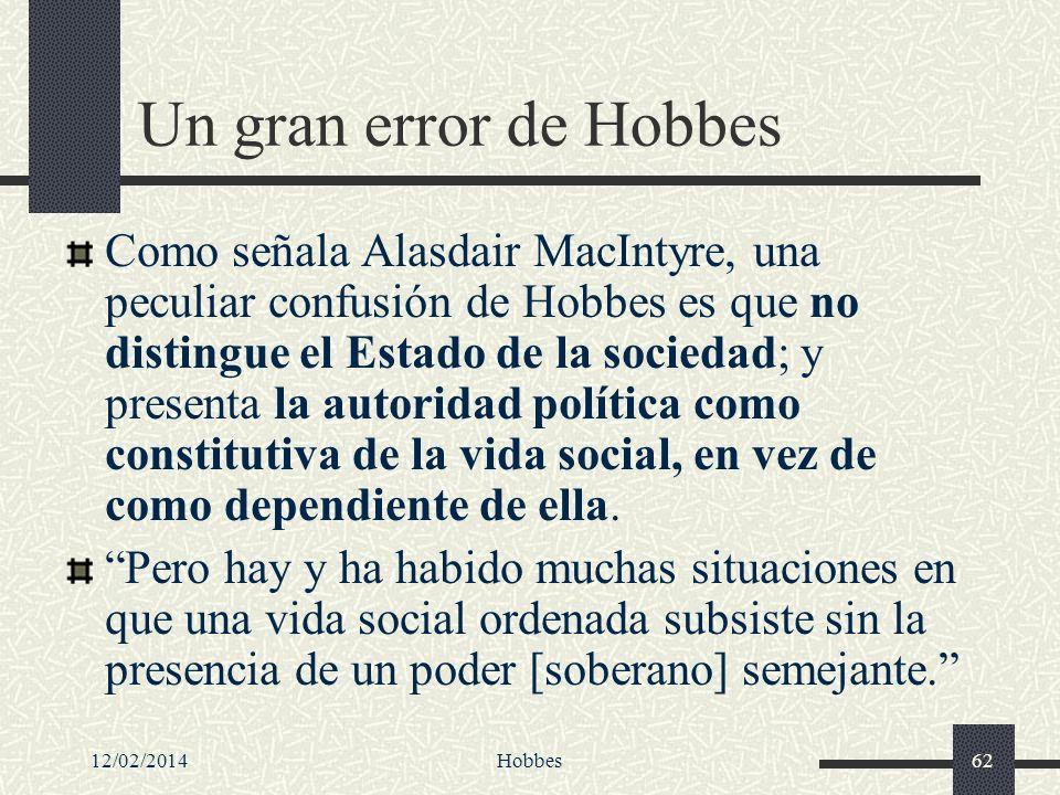 12/02/2014Hobbes62 Un gran error de Hobbes Como señala Alasdair MacIntyre, una peculiar confusión de Hobbes es que no distingue el Estado de la socied