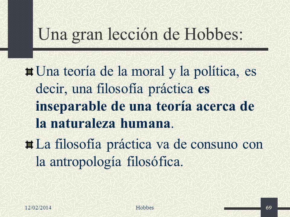 12/02/2014Hobbes69 Una gran lección de Hobbes: Una teoría de la moral y la política, es decir, una filosofía práctica es inseparable de una teoría ace
