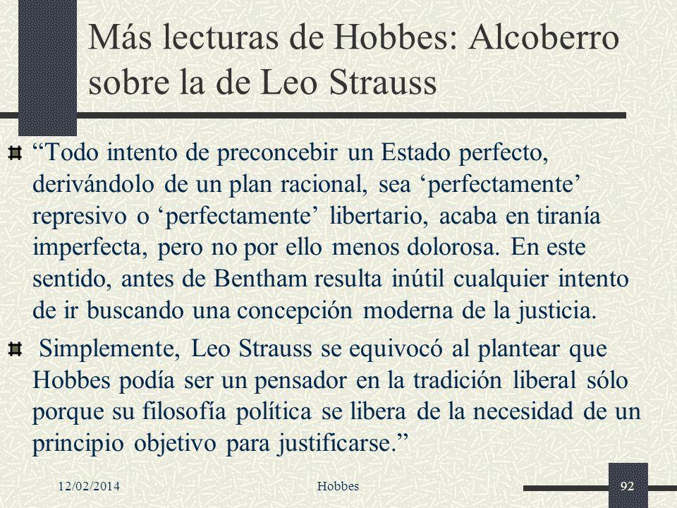 12/02/2014Hobbes92 Más lecturas de Hobbes: Alcoberro sobre la de Leo Strauss Todo intento de preconcebir un Estado perfecto, derivándolo de un plan ra