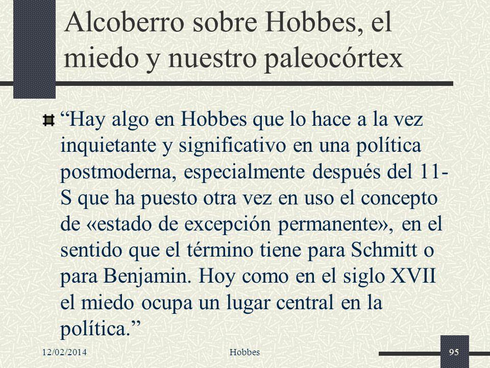 12/02/2014Hobbes95 Alcoberro sobre Hobbes, el miedo y nuestro paleocórtex Hay algo en Hobbes que lo hace a la vez inquietante y significativo en una p