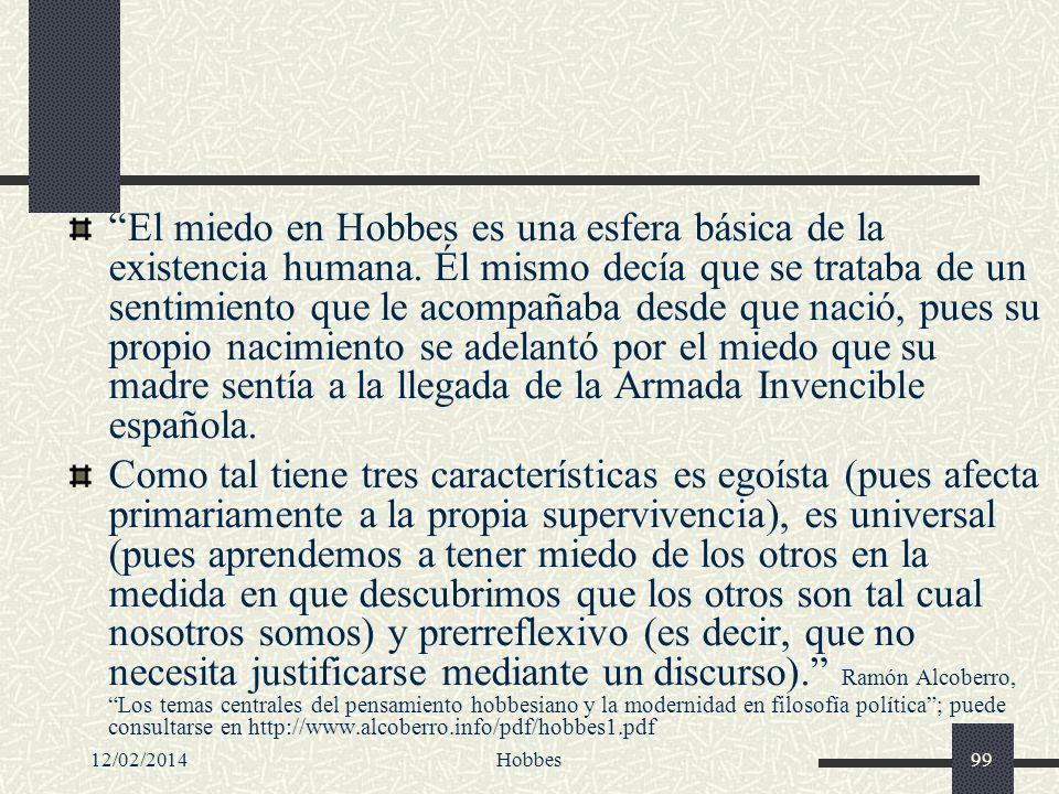 12/02/2014Hobbes99 El miedo en Hobbes es una esfera básica de la existencia humana. Él mismo decía que se trataba de un sentimiento que le acompañaba