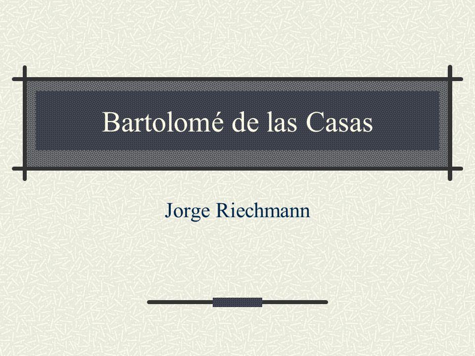 Bartolomé de las Casas Jorge Riechmann