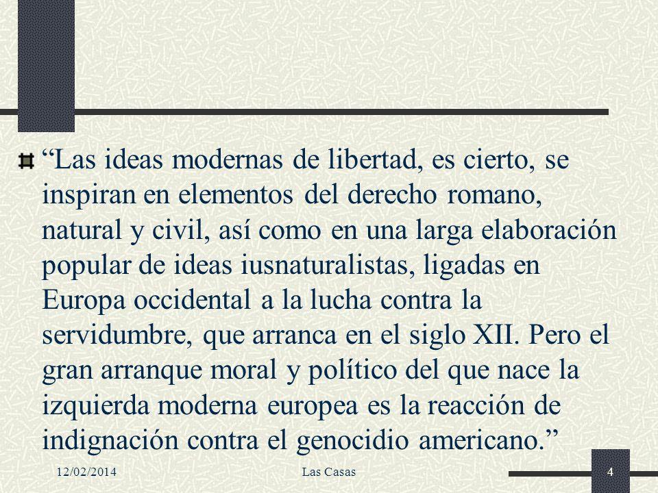 Las ideas modernas de libertad, es cierto, se inspiran en elementos del derecho romano, natural y civil, así como en una larga elaboración popular de