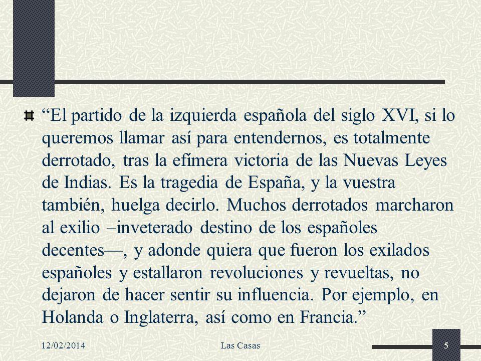 12/02/2014Las Casas46 Estimaciones posteriores de esa mortandad ¿Qué dicen los investigadores modernos.