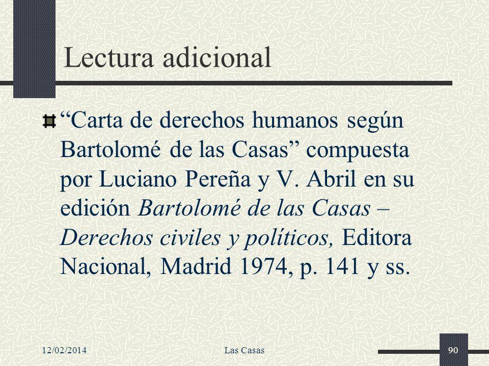 12/02/2014Las Casas90 Lectura adicional Carta de derechos humanos según Bartolomé de las Casas compuesta por Luciano Pereña y V. Abril en su edición B