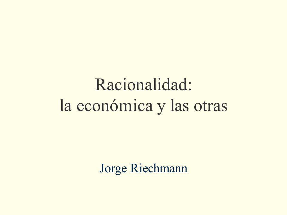 Racionalidad: la económica y las otras Jorge Riechmann
