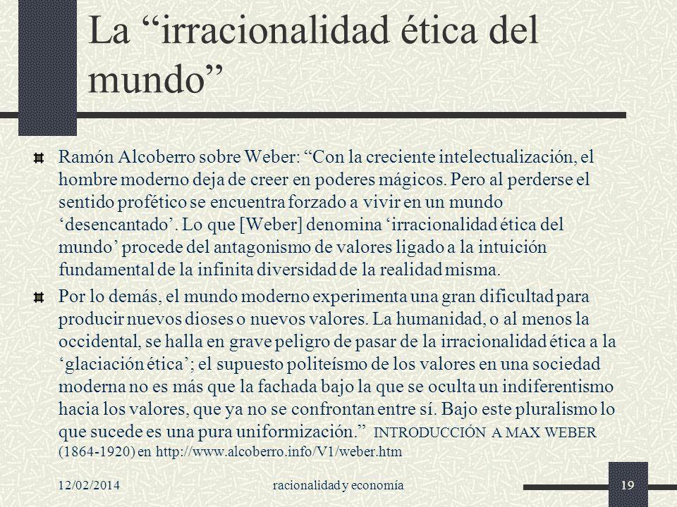 La irracionalidad ética del mundo Ramón Alcoberro sobre Weber: Con la creciente intelectualización, el hombre moderno deja de creer en poderes mágicos
