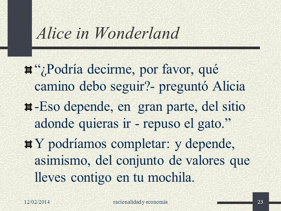 Alice in Wonderland ¿Podría decirme, por favor, qué camino debo seguir?- preguntó Alicia -Eso depende, en gran parte, del sitio adonde quieras ir - re