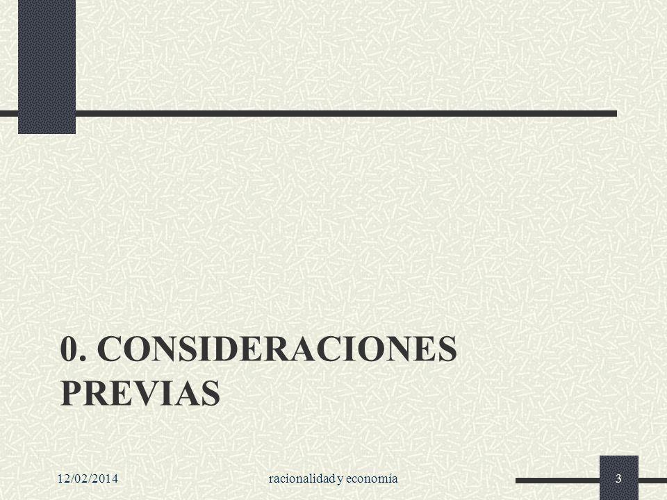 0. CONSIDERACIONES PREVIAS 12/02/2014racionalidad y economía3