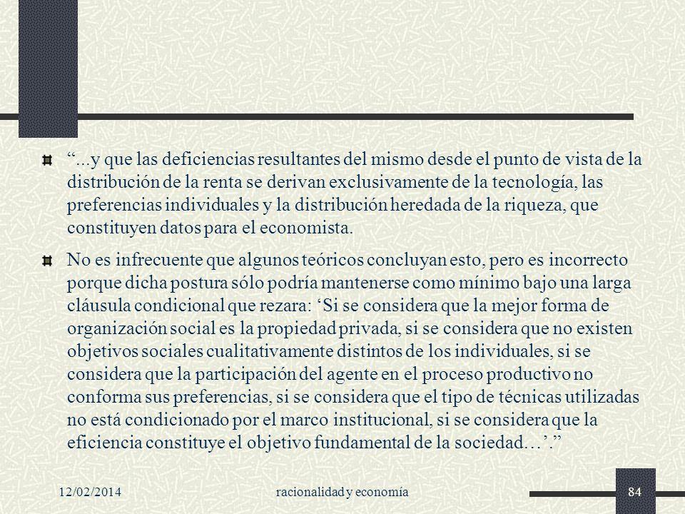 12/02/2014racionalidad y economía84...y que las deficiencias resultantes del mismo desde el punto de vista de la distribución de la renta se derivan e