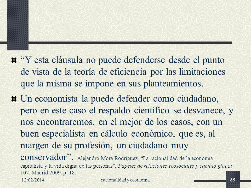 12/02/2014racionalidad y economía85 Y esta cláusula no puede defenderse desde el punto de vista de la teoría de eficiencia por las limitaciones que la