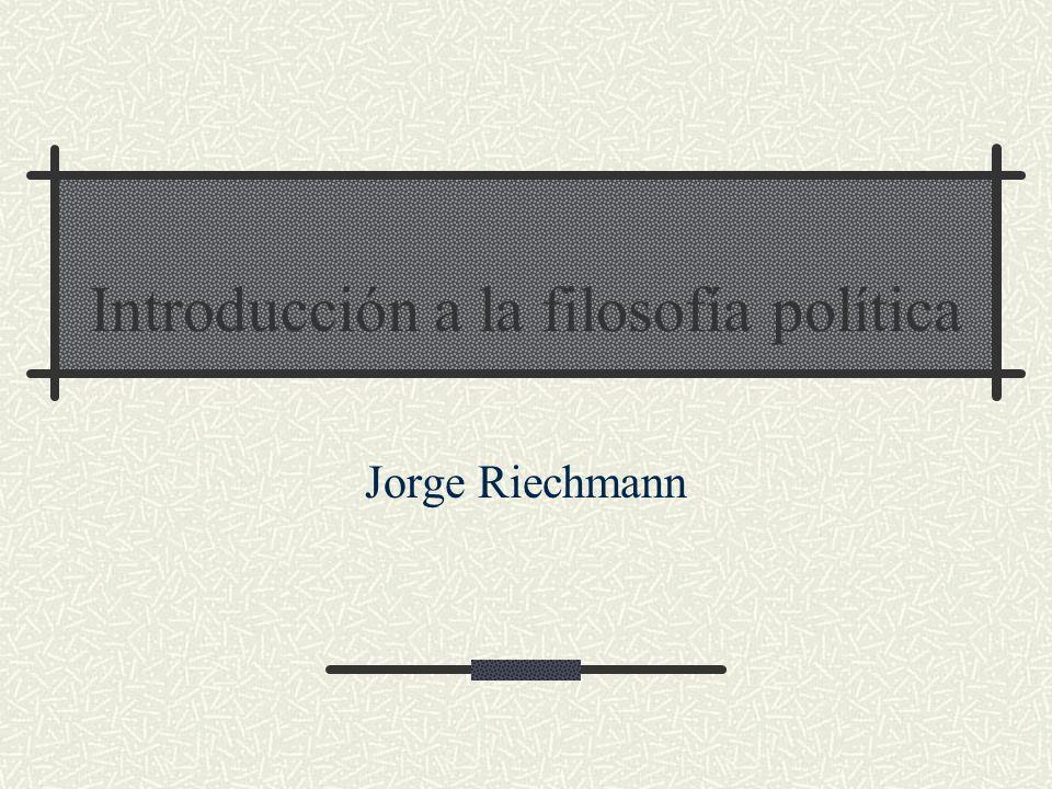 Introducción a la filosofía política Jorge Riechmann