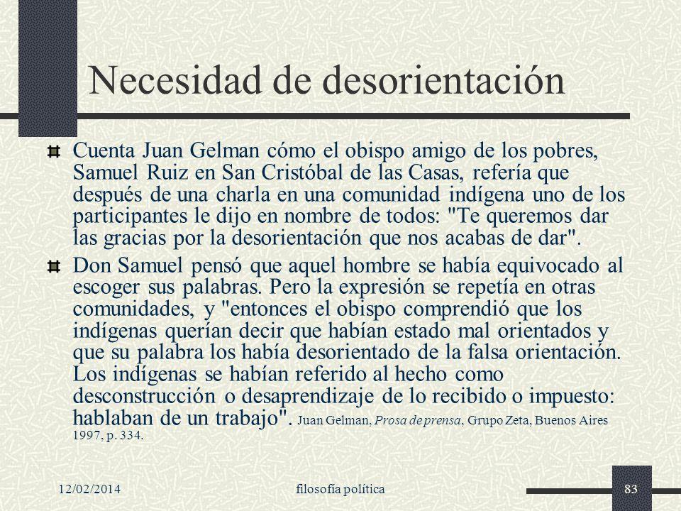 12/02/2014filosofía política83 Necesidad de desorientación Cuenta Juan Gelman cómo el obispo amigo de los pobres, Samuel Ruiz en San Cristóbal de las
