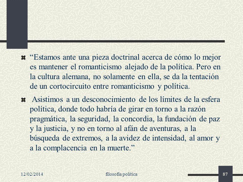12/02/2014filosofía política87 Estamos ante una pieza doctrinal acerca de cómo lo mejor es mantener el romanticismo alejado de la política. Pero en la