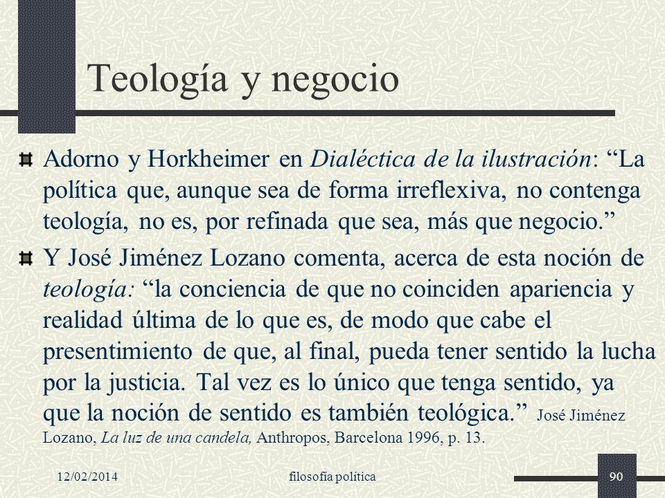12/02/2014filosofía política90 Teología y negocio Adorno y Horkheimer en Dialéctica de la ilustración: La política que, aunque sea de forma irreflexiv