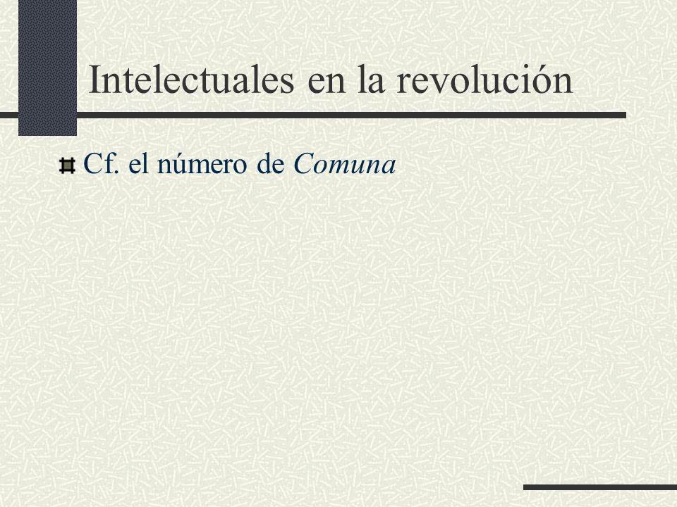 Intelectuales en la revolución Cf. el número de Comuna