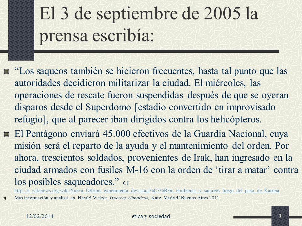 El 3 de septiembre de 2005 la prensa escribía: Los saqueos también se hicieron frecuentes, hasta tal punto que las autoridades decidieron militarizar