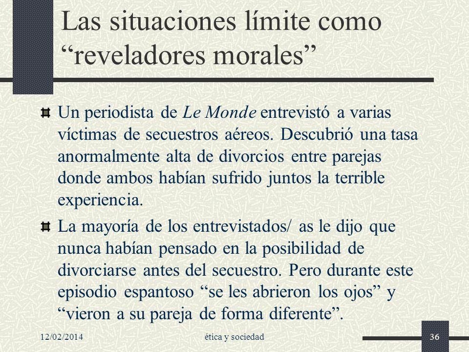 12/02/2014ética y sociedad36 Las situaciones límite como reveladores morales Un periodista de Le Monde entrevistó a varias víctimas de secuestros aére
