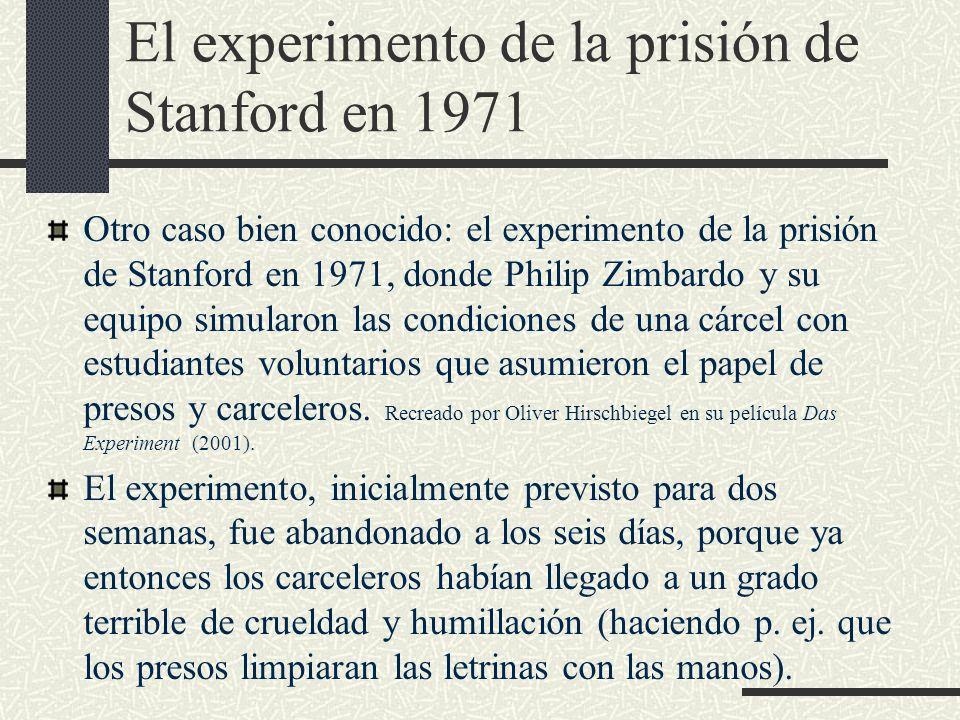 El experimento de la prisión de Stanford en 1971 Otro caso bien conocido: el experimento de la prisión de Stanford en 1971, donde Philip Zimbardo y su