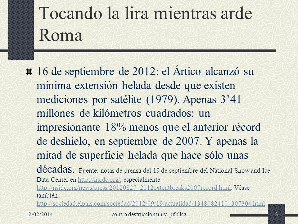 Tocando la lira mientras arde Roma 16 de septiembre de 2012: el Ártico alcanzó su mínima extensión helada desde que existen mediciones por satélite (1979).