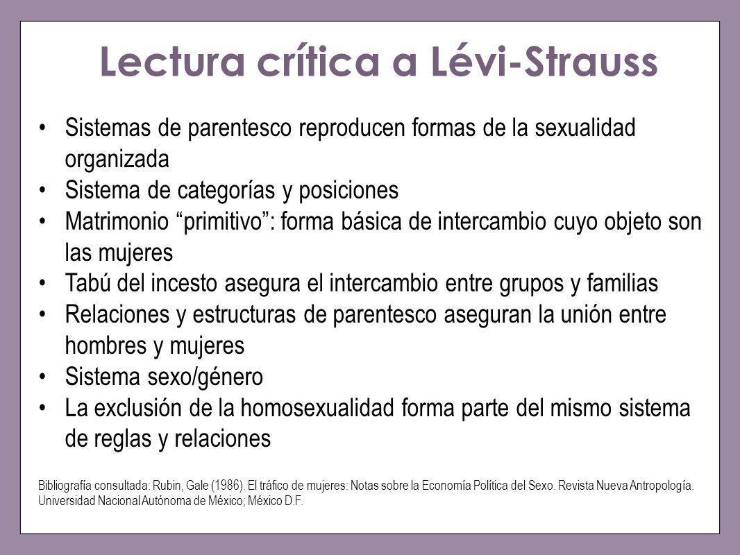 Lectura crítica a Lévi-Strauss Bibliografía consultada: Rubin, Gale (1986). El tráfico de mujeres: Notas sobre la Economía Política del Sexo. Revista