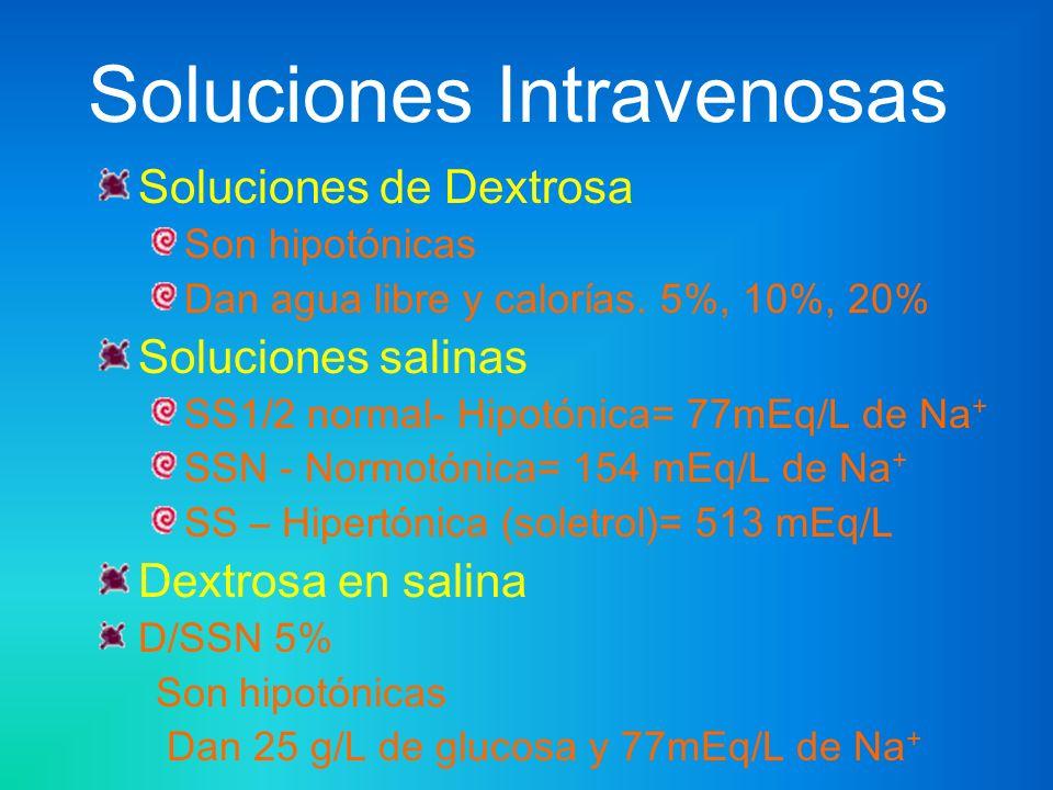 Soluciones Intravenosas Soluciones de Dextrosa Son hipotónicas Dan agua libre y calorías. 5%, 10%, 20% Soluciones salinas SS1/2 normal- Hipotónica= 77