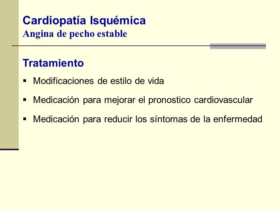 Modificaciones de estilo de vida Medicación para mejorar el pronostico cardiovascular Medicación para reducir los síntomas de la enfermedad Cardiopatí