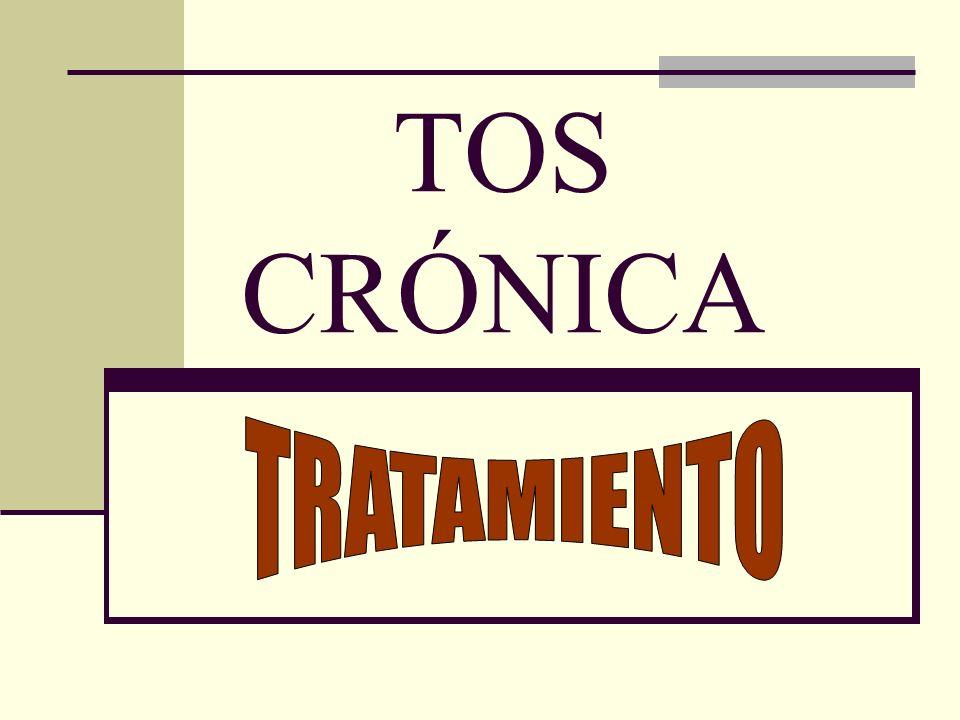 Tos Crónica -Tratamiento Específico: dirigido a la causa subyacente.