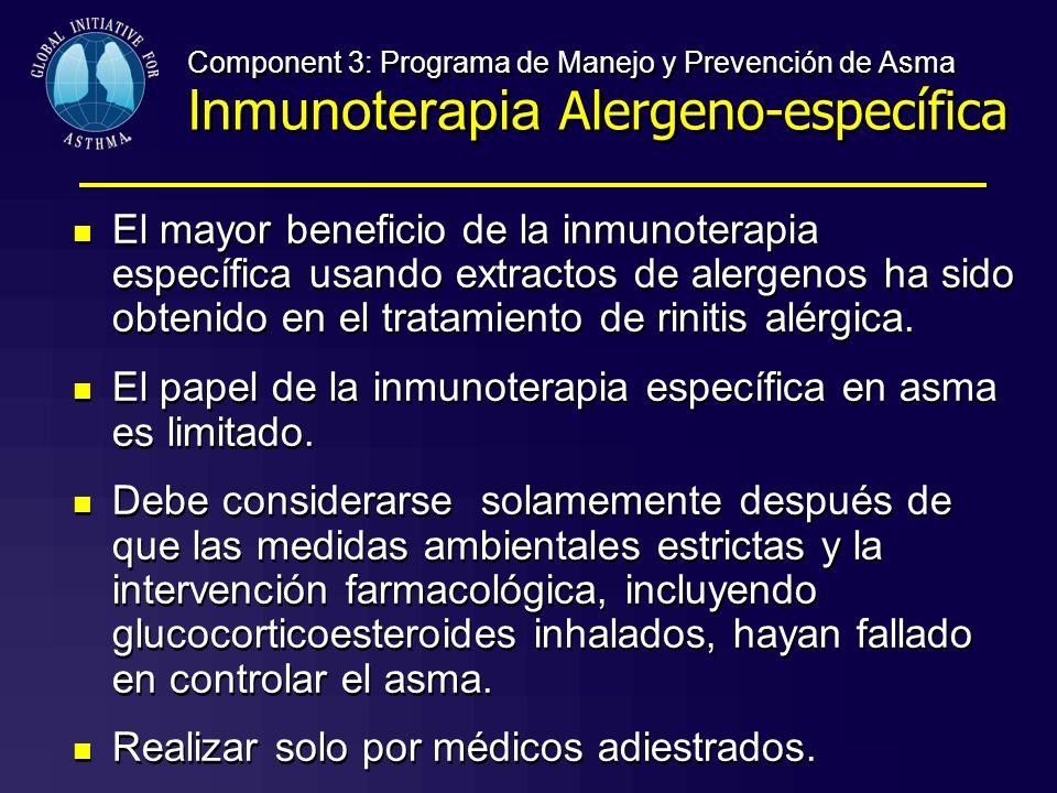 Component 3: Programa de Manejo y Prevención de Asma Inmunoterapia Alergeno-específica El mayor beneficio de la inmunoterapia específica usando extrac