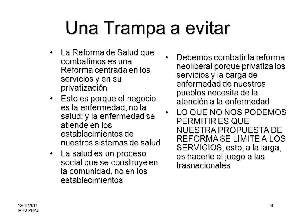38 Una Trampa a evitar La Reforma de Salud que combatimos es una Reforma centrada en los servicios y en su privatizaciónLa Reforma de Salud que combat