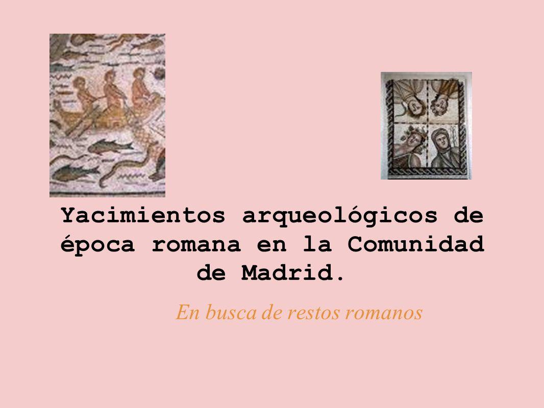 Yacimientos arqueológicos de época romana en la Comunidad de Madrid. En busca de restos romanos