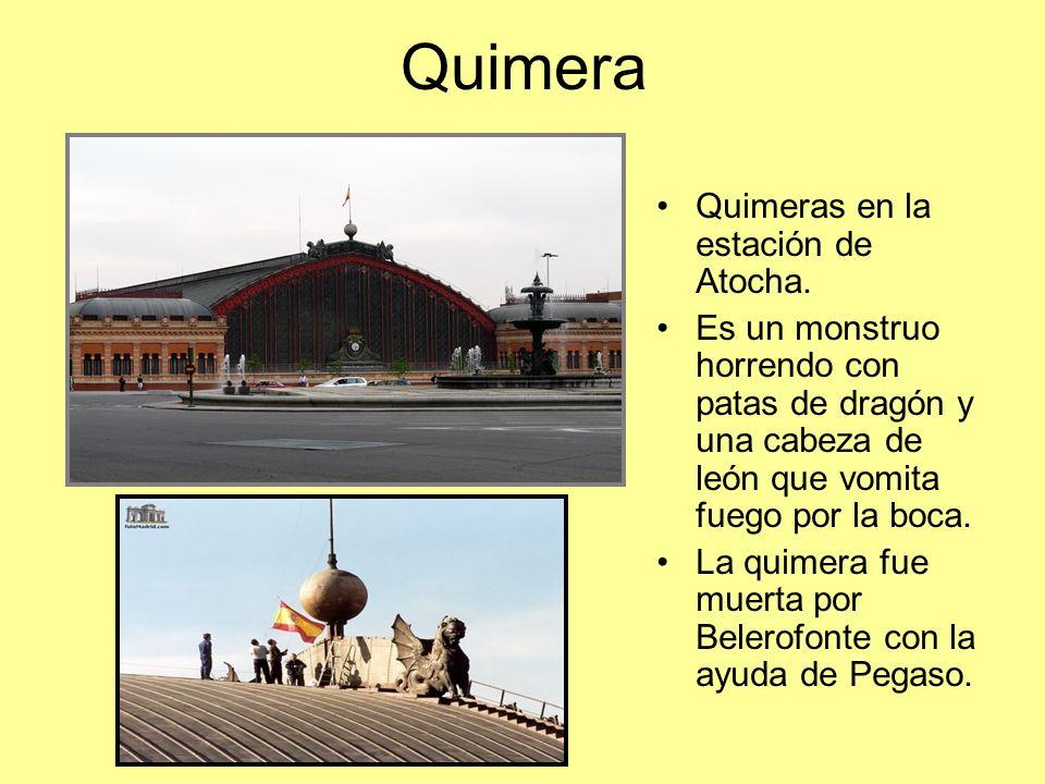 Quimera Quimeras en la estación de Atocha. Es un monstruo horrendo con patas de dragón y una cabeza de león que vomita fuego por la boca. La quimera f