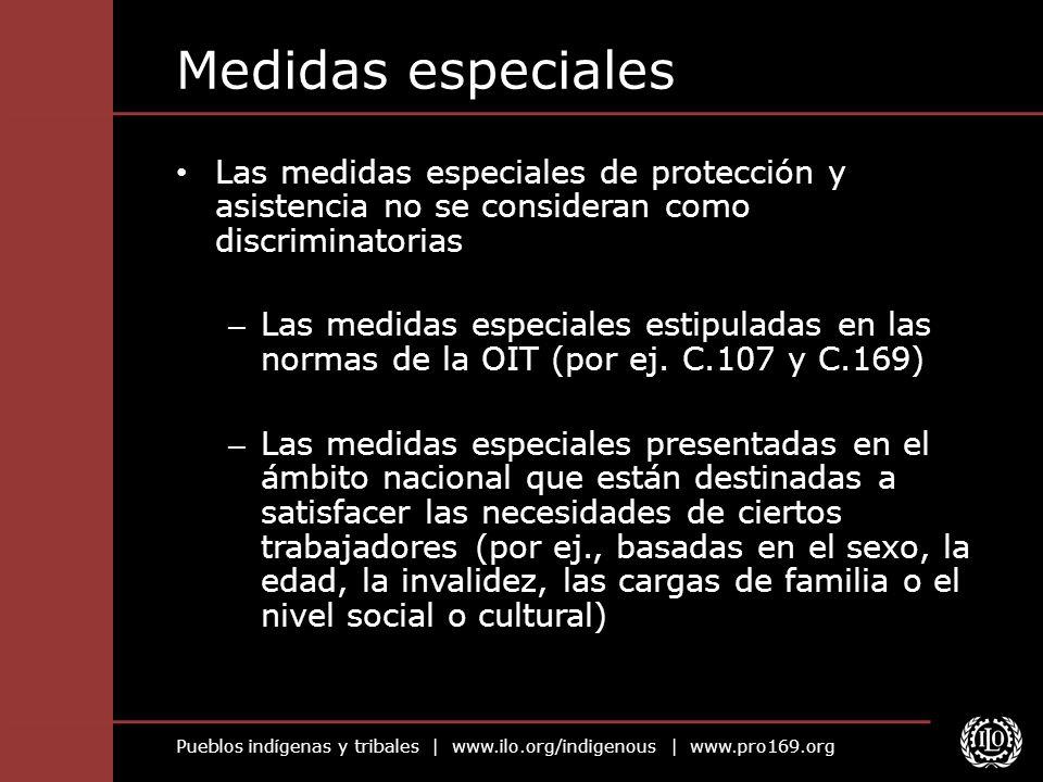Pueblos indígenas y tribales | www.ilo.org/indigenous | www.pro169.org Medidas especiales Las medidas especiales de protección y asistencia no se cons
