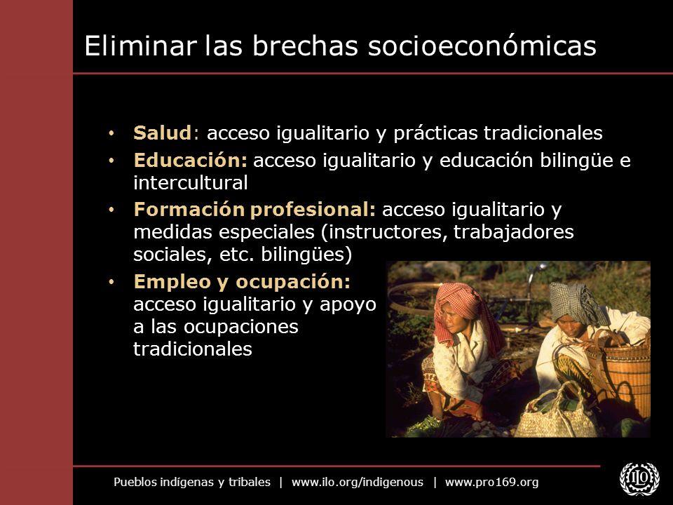 Pueblos indígenas y tribales | www.ilo.org/indigenous | www.pro169.org Eliminar las brechas socioeconómicas Salud: acceso igualitario y prácticas trad