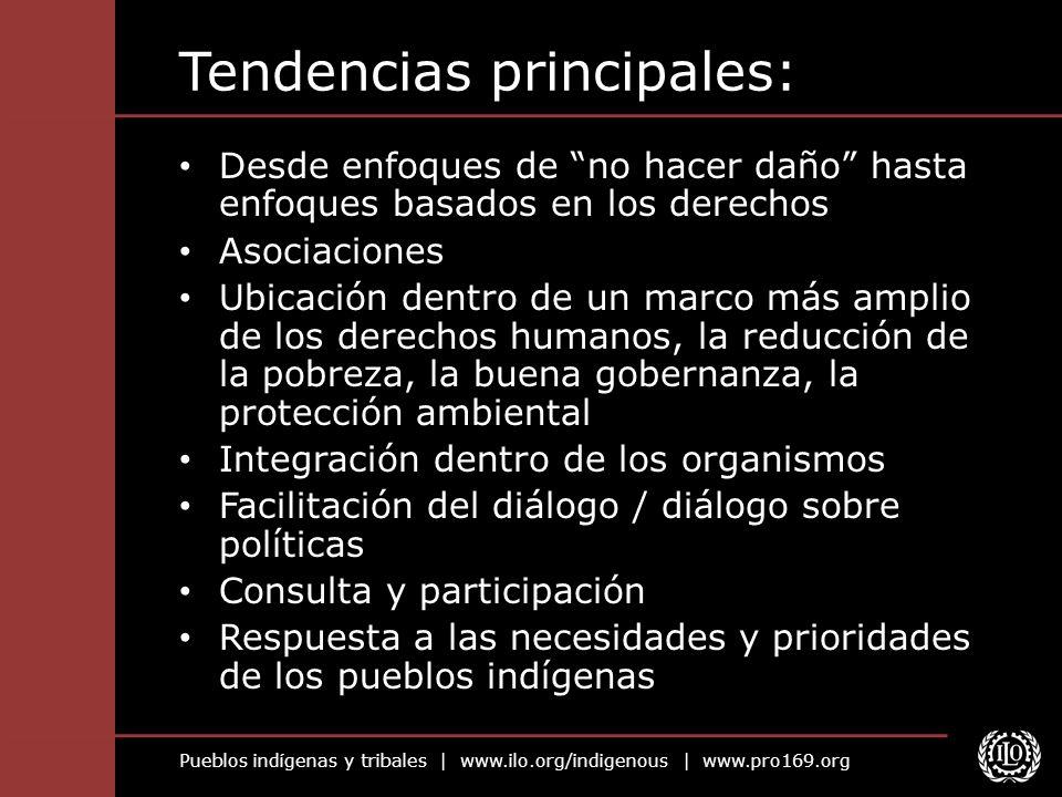 Pueblos indígenas y tribales | www.ilo.org/indigenous | www.pro169.org Tendencias principales: Desde enfoques de no hacer daño hasta enfoques basados