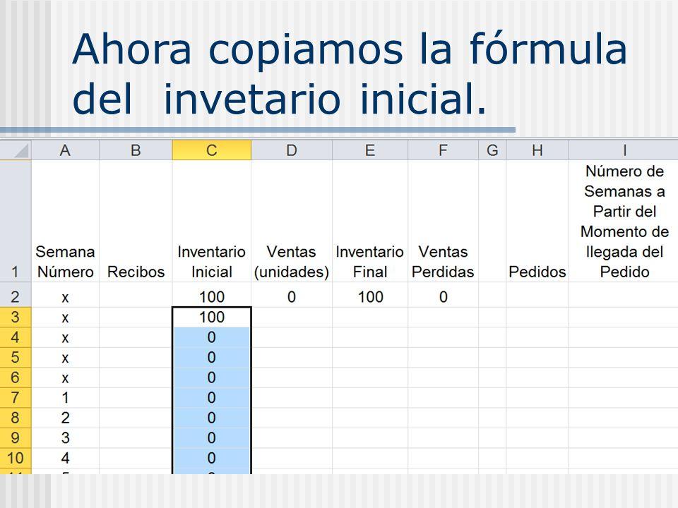 Ahora copiamos la fórmula del invetario inicial.