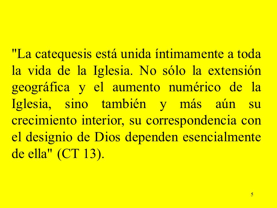 6 Los períodos de renovación de la Iglesia son también tiempos fuertes de la catequesis.