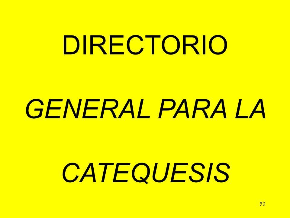 50 DIRECTORIO GENERAL PARA LA CATEQUESIS