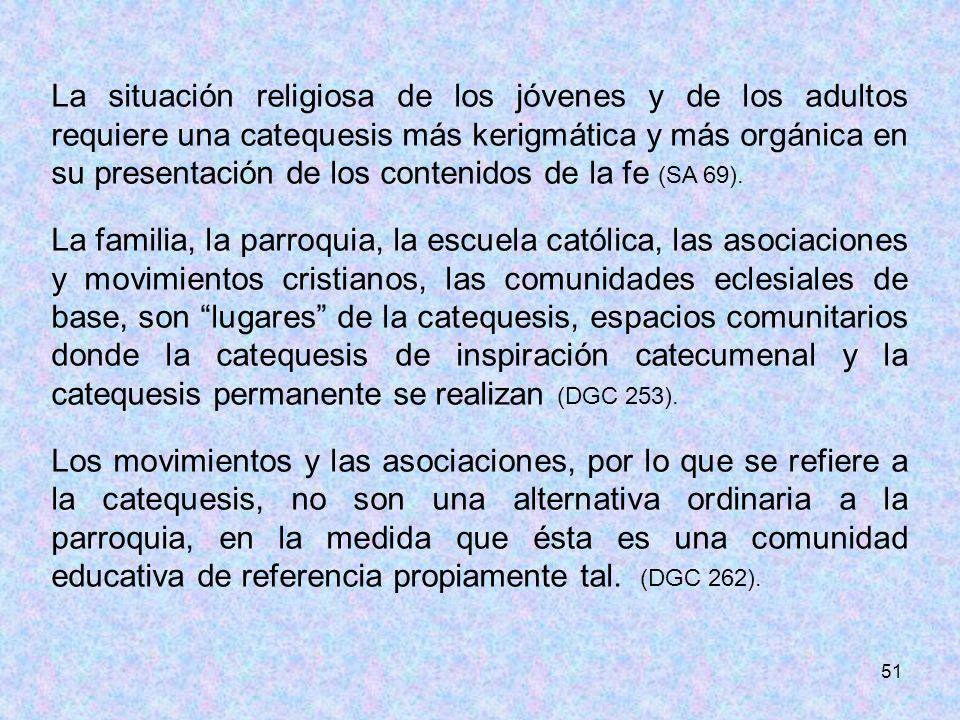 51 La situación religiosa de los jóvenes y de los adultos requiere una catequesis más kerigmática y más orgánica en su presentación de los contenidos